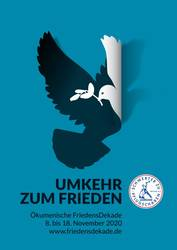 Umkehr zum Frieden: Das Motto der diesjährigen FriedensDekade.