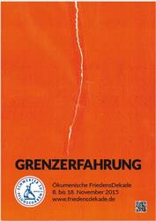 """""""Grenzerfahrung"""": Plakat der diesjährigen Ökumenischen FriedensDekade (Foto: AGDF)"""