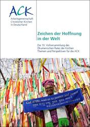 """""""Zeichen der Hoffnung in der Welt"""" - Die Broschüre der ACK dokumentiert Studientag zur Vollversammlung des ÖRK, Foto: ACK"""